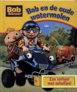Bob de Bouwer Bob en de oude watermolen