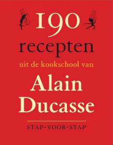 190 recepten uit de keukschool van Alain Ducasse