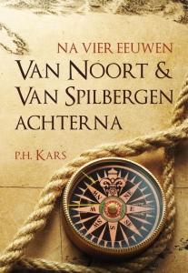 Na vier eeuwen van Noort en Van Spilbergen achterna