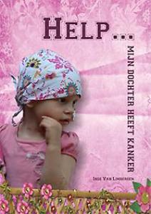 Help ... mijn dochter heeft kanker