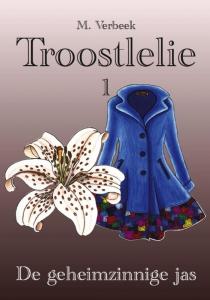 Troostlelie Deel 1: de geheimzinnige jas