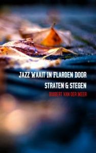 Jazz waait in flarden door straten en stegen