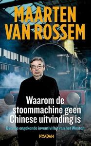 Waarom de stoommachine geen Chinese uitvinding is