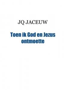 Toen ik God en Jezus ontmoette