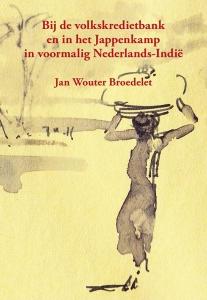 Bij de Volkscredietbank en in het Jappenkamp in voormalig Nederlands-Indië