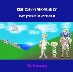 Knotsgekke verhalen  2