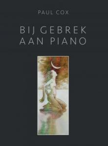 00-bij_gebrek_aan_piano_paul_cox_uitgeverij_partizaan