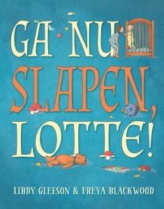 Ga nu slapen, Lotte !