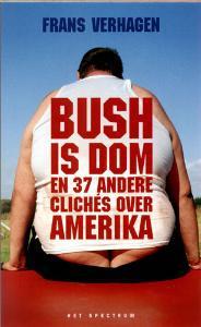 Bush is dom en 37 andere cliches over Amerika