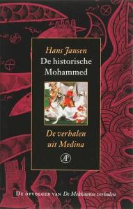 De historische Mohammed de verhalen uit Medina