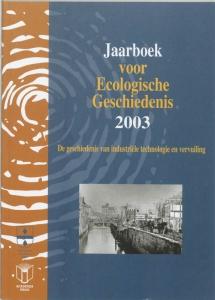 Jaarboek voor Ecologische Geschiedenis 2003