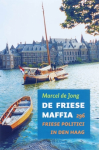 De Friese maffia  296 Friese politici in Den Haag