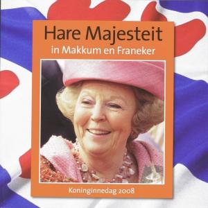 Hare Majesteit in Makkum en Franeker