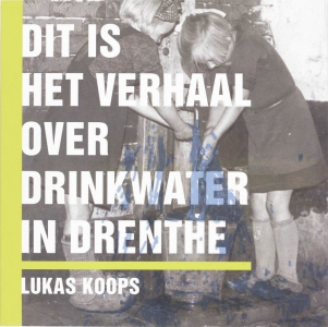 Dit is het verhaal over drinkwater in Drenthe