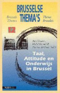 TAAL, ATTITUDE EN ONDERWIJS IN BRUSSEL