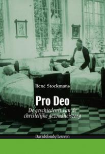 Pro Deo. De geschiedenis van de christelijke gezondheidszorg