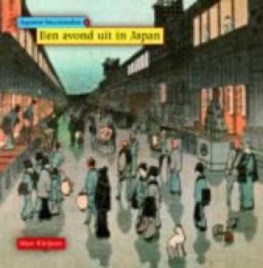 Japanse houtsneden 1: Een avond uit in Japan