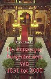 ANTWERPSE BURGEMEESTERS VAN 1831 TOT 2000