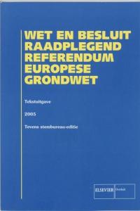 Wet en besluit raadplegend referendum Euopese Grondwet 2005