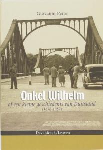Onkel Wilhelm, of Een kleine geschiedenis van Duitsland 1870-1989
