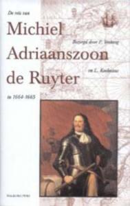 De reis van Michiel Adriaanszoon De Ruyter in 1664-1665