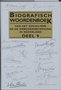 Biografisch woordenboek van het socialisme en de arbeidersbeweging in Nederland Biografisch woordenboek van het socialisme en de arbeidersbeweging in Nederland 9