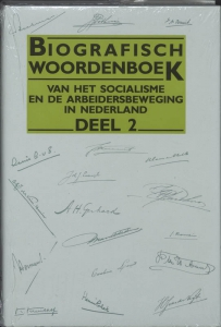 Biografisch woordenboek soc. arbeidsbew.ned. Biografisch woordenboek soc. arbeidsbew.ned. 2