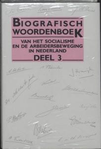 Biografisch woordenboek soc. arbeidsbew.ned. Biografisch woordenboek soc. arbeidsbew.ned. 3