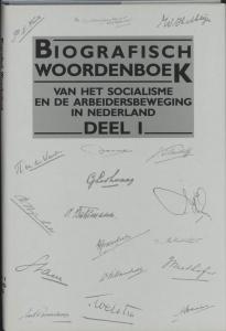 Biografisch woordenboek soc. arbeidsbew.ned. Biografisch woordenboek soc. arbeidsbew.ned. 1