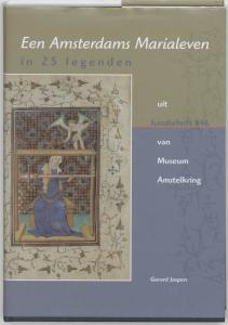 Een Amsterdams Marialeven in 25 legenden uit handschrift 846