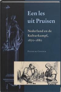 Een les uit Pruisen. Nederland en de Kulturkamf, 1870-1880