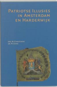Patriotse illusies in Amsterdam en Harderwijk