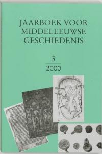 Jaarboek voor Middeleeuwse Geschiedenis 3 2000