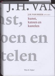 Kunst, katoen en kastelen. J.H. van Heek (1873-1957)