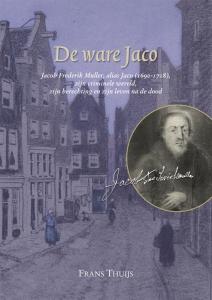 De ware Jaco. Jacob Fredrik Muller, alias Jaco (1690-1718)
