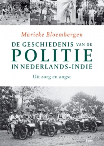 De geschiedenis van de politie in Nederlands-Indie Uit zorg en Angst