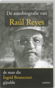 Operatie Phoenix de autobiografie van Raul Reyes