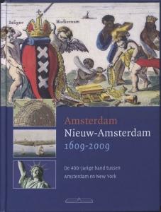Amsterdam Nieuw-Amsterdam 1609-2009