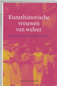 Kunsthistorische vrouwen van weleer De eerste generatie in Nederland v