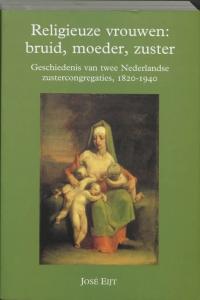 RELIGIEUZE VROUWEN: BRUID MOEDER, ZUSTER