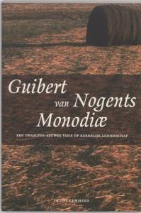 Middeleeuwse studies en bronnen 60: Guibert van Nogents Monodiae