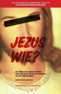 Jezus wie ?