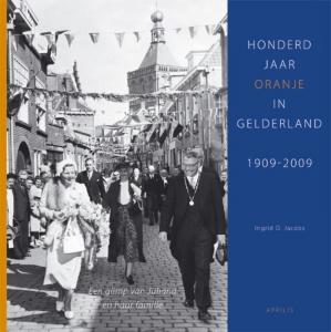 Honderd jaar Oranje in Gelderland, 1909-2009