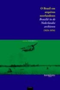 O Brasil em arquivos neerlandeses (1624-1654) 2P Mauritiana