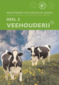 West-Friese Historische Reeks 2 Veehouderij