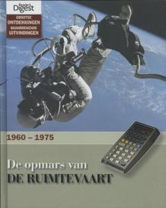 Grootse ontdekkingen, baanbrekende uitvindingen De opmars van de ruimtevaart 1960-1975