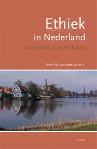 Ethiek in Nederland van 1900 tot 1970 en daarna