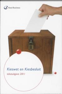 Kieswet en kiesbesluit Tekstuitgave 2011