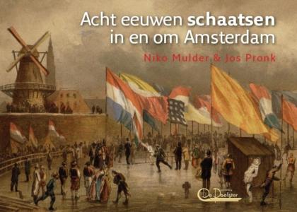 Acht eeuwen schaatsen in en om Amsterdam