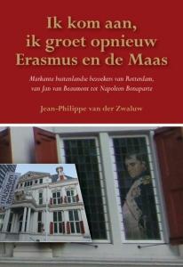 Ik kom aan, ik groet opnieuw Erasmus en de Maas